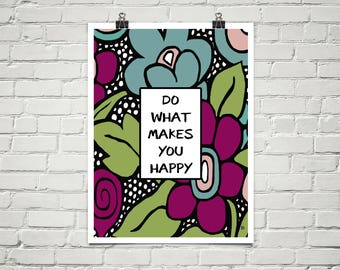 Do What Makes You Happy 18x24 Art Poster Giclee Typography Floral Lisa Weedn