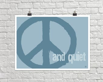 Peace and Quiet 18x24 Landscape Art Poster Giclee Typography Peace Sign Blue Calm Lisa Weedn