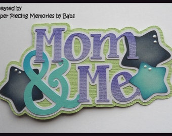 Mom & Me Title Boy Premade Paper Piecing Embellishment for Scrapbook Pages by Babs