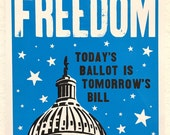 Vote For Freedom Letterpress Printed Poster