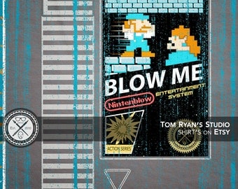 Blow Me Men's and Women's Fitted Game Cartridge / Video Game T Shirt / Geek Tee / Retro Tee / Funny Tee / Fine Art T Shirt