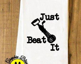 Just Beat It Flour Sack Kitchen Dish Towel Tea Towel Cottage Chic Rustic Decor