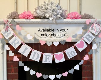 Bridal Shower Decorations - Pink and Silver Bride To Be Banner - Heart Garland - Bachelorette Party decor - CUSTOMIZE YOUR COLORS