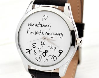 Funny Watch   Whatever, I'm Late Anyway Watch   Men's Watch   Women Watches   Gift For Her   Anniversary Gifts for Boyfriend   FREE SHIPPING