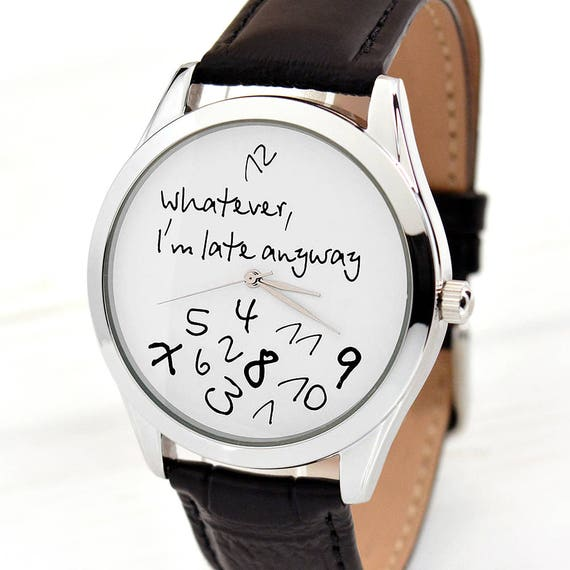 Funny Watch | Whatever, I'm Late Anyway Watch | Men's Watch | Women Watches | Gift For Her | Anniversary Gifts for Boyfriend | FREE SHIPPING