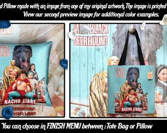 Scottish Deerhound Pillow or Tote Bag/Scottish Deerhound Art/Dog Tote Bag/Dog Pillow/Dog Art/Custom Dog Portrait/Nacho Libre Movie Poster