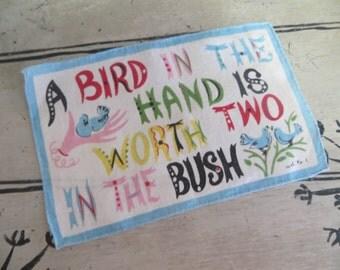 Carl Tait Napkin Vintage Linen Proverb Colorful Linen Vintage Handkerchief Bird in the Hand is Worth Two in the Bush Birds Handkerchief