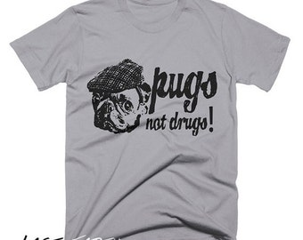 ON SALE Pugs Not Drugs T Shirt Hooligan Pug TShirt Funny Tshirts Anti Drug T Shirt Say No To Drugs Gifts For Him Boyfriends Girlfriends Dogs