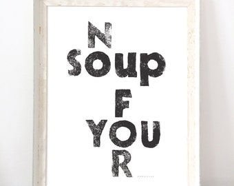 NO SOUP for YOU inspirational quotes - Linocut Print typography framed quotes - quote Soup Nazi Seinfeld Kids wall art decor