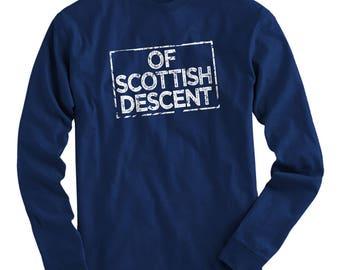 LS Of Scottish Descent Tee - Long Sleeve T-shirt - Men S M L XL 2x 3x 4x - Scotland Shirt, Scots Fowk Shirt, Glasgow Shirt, Edinburgh Shirt