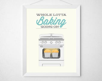 Kitchen Print Bake - Whole lotta baking going on - Poster wall art bread loaf hot oven cooking chef funny pun quote food saying modern aqua