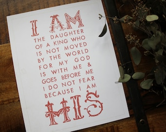 I AM the daughter of a king who is not moved by the world for my God is with me and goes before me I do not fear because I am HIS PRINT