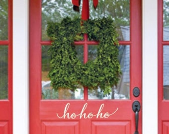 Ho ho ho. Hand Drawn and designed in script. Christmas Front Door Vinyl Decal.