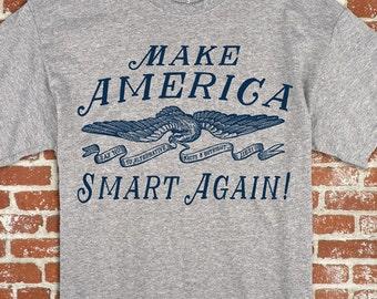 Make America Smart Again Anti-Trump Alternative Facts Unisex Tshirt