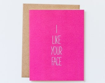 I Like Your Face Card, Funny Romance Card, Love You Card, Miss You Card, Card for Girlfriend, Card for Best Friend, Funny Love You Card