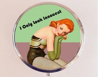 I Only Look Innocent Pill Box Case Pillbox Holder Retro Humor Funny Pin Up Pinup Retro Pulp