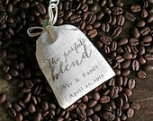 Cotton wedding favor bags, set of 50 personalized coffee or tea favor bags, Perfect Blend, shower favor, party favor bags, hand stamped