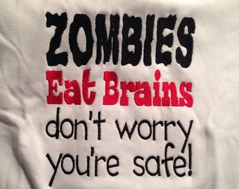 20% OFF Entire Shop ZOMBIES Eat Brains don't worry you're safe! Custom embroidered saying shirt or one piece w/snaps, Toddlers Girls, Boys