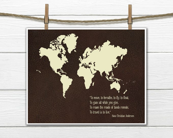 World Map Print - Faux Leather Background To Travel is To Live Hans Christian Andersen Quote