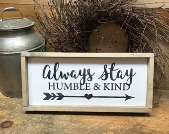 Always Stay Humble And Kind, Wood Sign, Rustic Framed Wooden Sign, Be Kind, Gift for Friend, Be Humble, Wood Sign Sayings, Housewarming Gift
