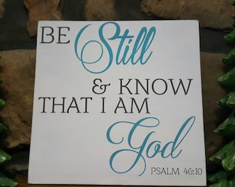 Be Still and Know that I am God, Psalm 46:10,  Sign, wall decor, Rustic Treasures by Jordans Designs