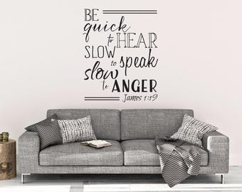 "Vinyl Decal ""Be quick to hear slow to speak slow to anger James 1:19"""
