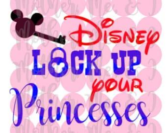 Disney Lock Up Your Princesses / Boy Shirt / Prince SVG DXF PNG Cut File Download Cricut Silhouette Design for Shirts, Scrapbooks