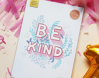 Be Kind Inspirational Self Care  Print | Hand Lettered Hand Drawn Type Quote Encouraging Affirmations Workspace Print Office Print