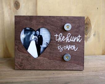 Bullet Picture Frame - Wedding Frame - Rustic Frame - Rustic Center Pieces - Country Wedding Frame - Engagement Frame - The Hunt is Over