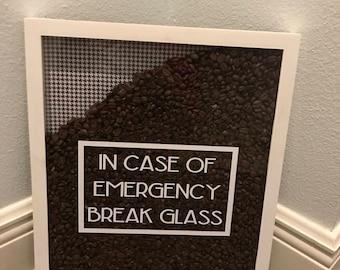 "11x14"" Customizable ""I Case of Emergency Break Glass"" Frame"