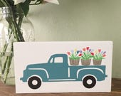 Spring Flowers Vintage Truck Wood Sign - Sprinh Fresh Flowers Sign - Vintage Truck Sign - Farmhouse Wood Sign