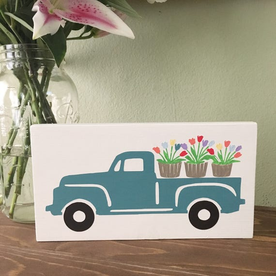 Spring Flowers Vintage Truck Wood Sign Sprinh Fresh Flowers