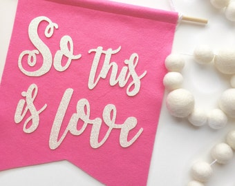 So This is Love Felt + Glitter Banner Room Decor Party Decoration Nursery Decor Valentines Day