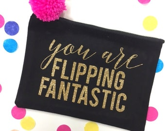 LIMITED EDITION - 'You Are Flipping Fantastic' Medium Glitter Print Medium Size Cotton Pouch - Gadget Case / Accessories