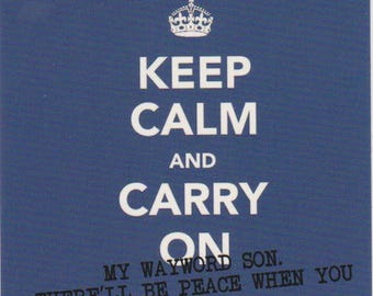 Keep Calm and Carry On My Wayward Son Collectible Sticker - Banksy Inspired Graffiti Street Art Stickers