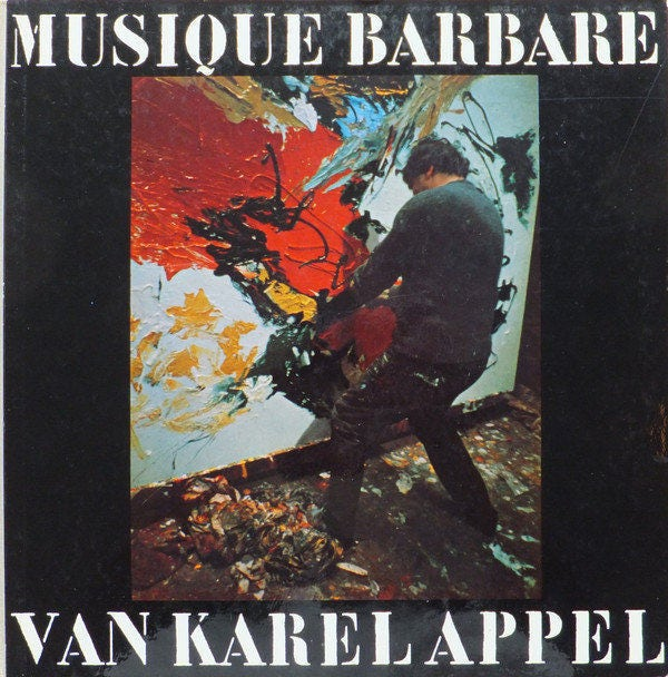 Karel Appel Musique Barbare Lpbook