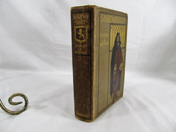 Shrewsbury; a Romance Weyman, Stanley J Published by Longmans, Green and Co., 1897 reprinted February 1898,  Hardcover Antique Book