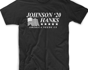 Johnson Hanks President 2020 T Shirt Funny Humor Tee  Dwayne Johnson Tom Hanks for President 2020 Shirt