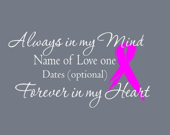 Always in my mind, Forever in my heart Car decal, Cancer ribbon memory decal, In Loving Memory car decals