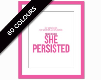 Nevertheless She Persisted Art Print - Elizabeth Warren Quote - Feminist Feminism - Democratic Party - Women's Rights - Protest Art - March