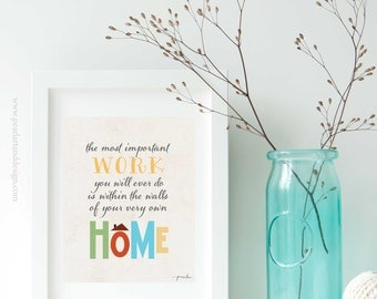 The Most Important Work is at Home Art Print, Printable Home Decor, Print at home Art, Printable Home Decor, Provider Gift, Daycare Gift