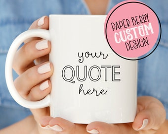 Personalized Mug   Custom Quote Mug   Customized Mug   Personalized Gift    Gift Ideas   Custom Name Mug   Monogram Mug Gift