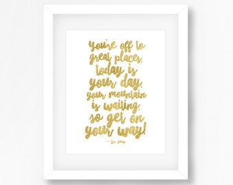 Dr. Suess Quote, Dr Suess Print, Inspirational Quotes, Gold Typography, Inspirational, Art Print Poster Prints Decor 8x10 INSTANT DOWNLOAD