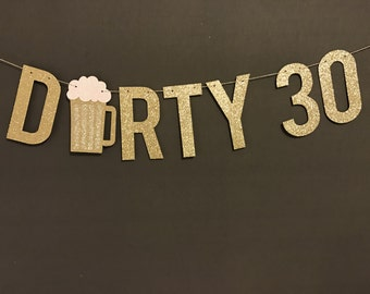 30th Birthday Decoration, Dirty 30 Banner, 30th birthday party banner, Birthday Party Decor, 30th Birthday Party garland