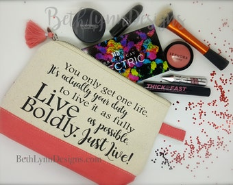 Live Boldly Cosmetic Bag, Planner Bag, Purse Carry-All inspired by the book Me Before You!