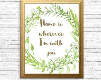Home is wherever I'm with you, brushed gold font, wall decor, typography, green Watercolor wreath, watercolour digital art, instant download