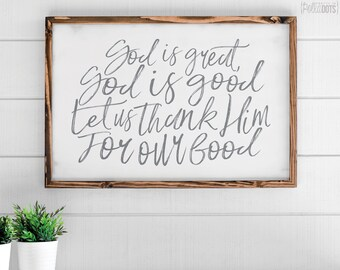 God Is Great God Is Good Let Us Thank Him For Our Food | FREE SHIPPING | Farmhouse Wood Sign | Shabby Chic Decor | 35x23