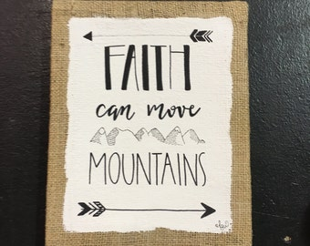 """8x10 Quote Painting, Burlap & Canvas Wall Art, Home Decor, Room Decor, """"Faith Can Move Mountains"""""""