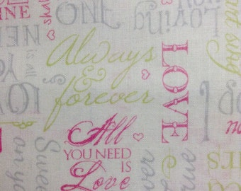 One half yard of fabric  -  Love, Always and Forever