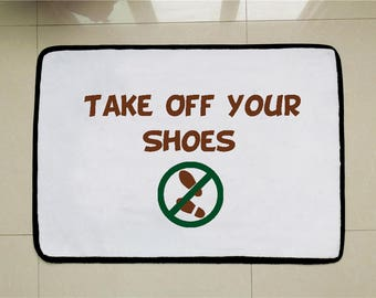 Take Off Your Shoes Door Mat Funny Welcome Rug Remove Your Shoe Sign